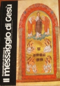 Il messaggio di Gesù - con 22 riproduzioni a colori desunte dall'Evangeliario di Ottone III