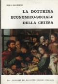 La dottrina economico-sociale della chiesa -  dal Vangelo agli ultimi messaggi pontifici