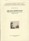 Arcana seditionis. Violenze politiche e ragioni civili Napoli 1547-1557
