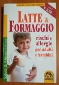 Latte e formaggio. Rischi e allergie per adulti e bambini
