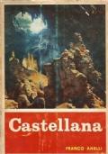 CASTELLANA. Arcano mondo sotterraneo in Terra di Bari