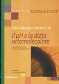 Il ph e la dieta ortomolecare ( Valeria Mangani - Adolfo Panfili ) Tecniche nuove - le guide di natura e salute - 2000/1 edizione