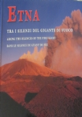 Etna. Tra i silenzi del gigante di fuoco