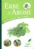 Erbe e aromi. Gusto e salute dalle piante