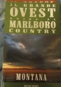 Il grande Ovest. Guida al Marlboro Country. MONTANA