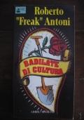 ROBERT FREAK ANTONI - BADILATE DI CULTURA - 1995 - SPERLING - COMIX