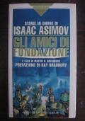 AA.VV. - ISAAC ASIMOV - GLI AMICI DI FONDAZIONE - PRIMA ED.1990 - SPERLING & KUPFER