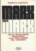 Marx dopo Marx - Dalla rivoluzione industriale alla rivoluzione del terziario