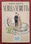 Nè bella nè brutta - Marino Moretti - I Edizione Mondadori 1944