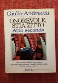 Onorevole stia zitto (Atto secondo) - Andreotti - I Ed. Rizzoli 1992 AUTOGRAFATO