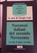 Narratori italiani del secondo novecento: la vita, le opere, la critica