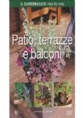 Il Giardinaggio step by step vol. 2 - Patio, terrazze e balconi