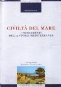 Civiltà del mare. I fondamenti della storia mediterranea