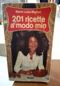 201 RICETTE A MODO MIO