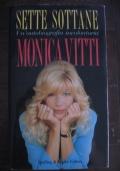 MONICA VITTI - SETTE SOTTANE - UN'AUTOBIOGRAFIA INVOLONTARIA - 1993