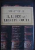 STUART KELLY - IL LIBRO DEI LIBRI PERDUTI - RIZZOLI 2006