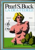 PEARL S. BUCK - LA DEA FEDELE - RIZZOLI 1972 1A EDIZIONE