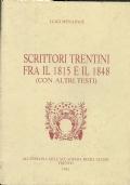 SCRITTORI TRENTINI FRA IL 1815 E IL 1848 (CON ALTRI TESTI). Introduzione di Guido Lorenzi. [ Trento, Accademia degli Accesi 1992 ].
