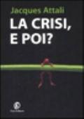 La crisi, e poi ?