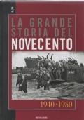 La grande storia del novecento vol. 5 1940-1950