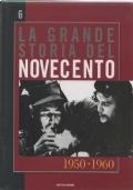 La grande storia del novecento vol. 6 1950-1960