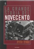 La grande storia del novecento vol. 8 1970-1980