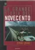 La grande storia del novecento vol. 10 1990-2000
