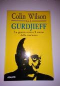 G.I.GURDJIEFF LA GUERRA CONTRO IL SONNO DELLA COSCIENZA