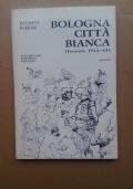 BOLOGNA CITTA' BIANCA (INVERNO 1944-1945)