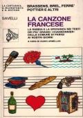 La canzone francese. La rabbia e la speranza nei testi dei più grandi chansonnier dalla Comune di Parigi ai giorni nostri