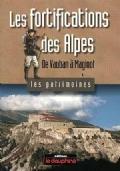 Seller Image Les fortifications des Alpes - De Vauban à Maginot - les patrimoines