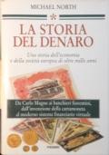 LA STORIA DEL DENARO. Una storia dell'economia e della società europea di oltre mille anni