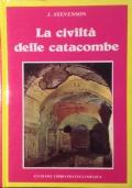 LA CIVILTA' DELLE CATACOMBE