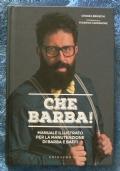 Che barba! Manuale illustrato per la manutenzione di barba a baffi