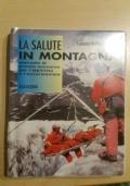 LA SALUTE IN MONTAGNA manuale di pronto soccorso per l'alpinista e l'escursionista