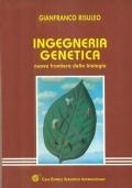 INGEGNERIA GENETICA. NUOVA FRONTIERA DELLA BIOLOGIA