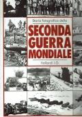 Storia fotografica della seconda guerra mondiale- 1991/1 edizione - Vallardi