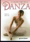 il grande libro della danza ( Roberto Baiocchi) Giunti Junior