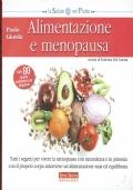 Alimentazione e menopausa,tutti i segreti per vivere la menopausa con naturalezza e in sintonia con il proprio corpo attraverso un'alimentazione sana  ed equilibrata