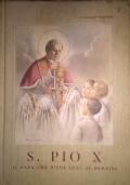 S. Pio X. Il Papa che diede Gesù ai bambini