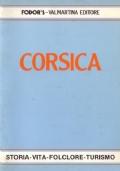 Corsica. Storia, vita, folclore, turismo