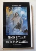 MAGIA RITUALE E TEURGIA INIZIATICA