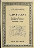 Alba Fucens - LA città e fortezze il territorio albense attraverso i tempi