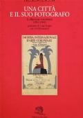 Una città e il suo fotografo - La Bengasi coloniale (1912-1941)