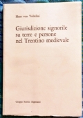 Giurisdizione signorile su terre e persone nel Trentino medievale