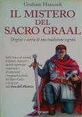 Il mistero del Sacro Graal - Origine e storia di una tradizione segreta