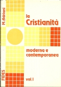 LA CRISTIANITA'    ANTICA DALLE ORIGINI ALLA ''CITTA' DI DIO''.  [ Due tomi indivisibili.  Roma, Bibliotheca Fides 1981 ].