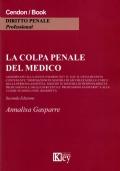 ANNALISA GASPARRE : LA COLPA PENALE DEL MEDICO - 2018 AGGIORNATO