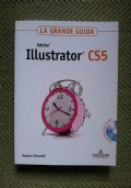Adobe Illustrator CS5. La grande guida. Con DVD-ROM