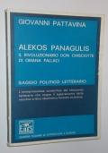 ALEKOS PANAGULIS IL RIVOLUZIONARIO DON CHISCIOTTE DI ORIANA FALLACI